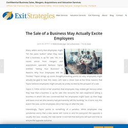 The Sale of a Business May Actually Excite Employees