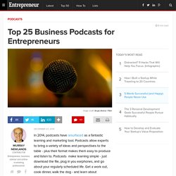 Top 25 Business Podcasts for Entrepreneurs