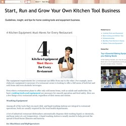 Start, Run and Grow Your Own Kitchen Tool Business: 4 Kitchen Equipment Must-Haves for Every Restaurant