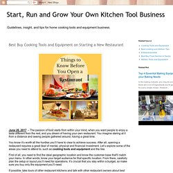 Start, Run and Grow Your Own Kitchen Tool Business: Best Buy Cooking Tools and Equipment on Starting a New Restaurant