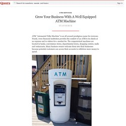 Grow your Business with a Well Equipped ATM Machine
