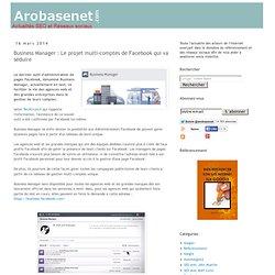 Business Manager : Le projet multi-comptes de Facebook qui va séduire