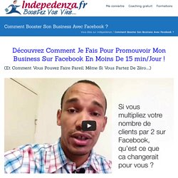 Comment Booster Son Business Avec Facebook ? - Indepedenza