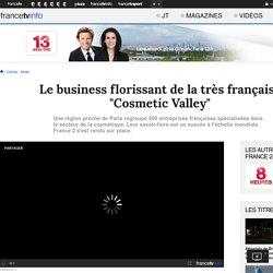 """Le business florissant de la très française """"Cosmetic Valley"""""""