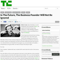 In The Future, The Business Founder Will Not Be Ignored