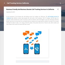 Business Friendly And Business Booster Call Tracking Services In California