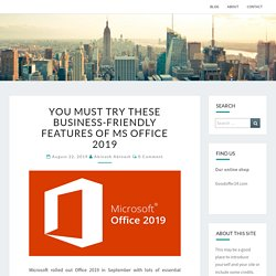 You Must Try These Business-Friendly Features of MS office 2019