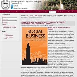 SOCIAL BUSINESS: ¿CÓMO FUNCIONA EL MODELO DE GESTIÓN EMPRESARIAL BASADO EN SOCIAL MEDIA?
