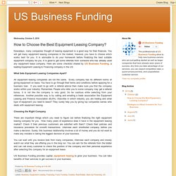 US Business Funding : How to Choose the Best Equipment Leasing Company?