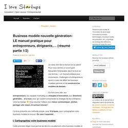 Business modèle nouvelle génération : l'essentiel du livreI love startups