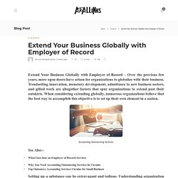 Extend Your Business Globally with Employer of Record - AtoAllinks