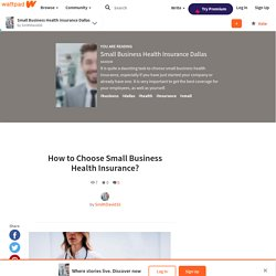 Small Business Health Insurance Dallas - How to Choose Small Business Health Insurance?