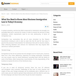 What You Need to Know About Business Immigration Law in Today's Economy