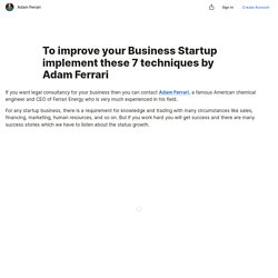 To improve your Business Startup implement these 7 techniques by Adam Ferrari — Teletype