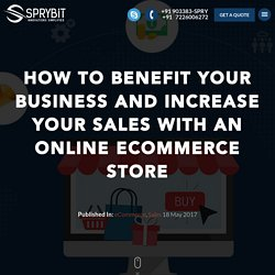 How to benefit your business and Increase your sales with an online eCommerce Store - Sprybit