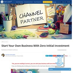 Start Your Own Business With Zero Initial Investment