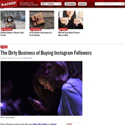 The Dirty Business of Buying Instagram Followers - In Depth