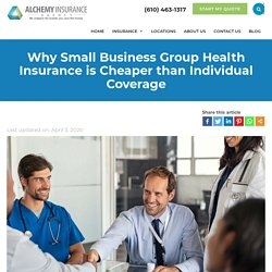Business Group Health Insurance is Cheaper than individual Coverage