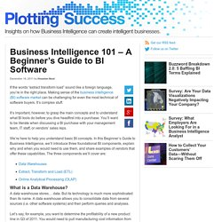 Business Intelligence 101 - A Beginner's Guide to BI Software