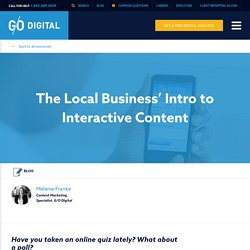 The Local Business' Intro to Interactive Content - G/O Digital Marketing