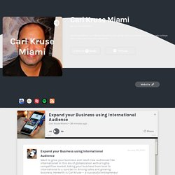 Expand your Business using International Audience by Carl Kruse Miami