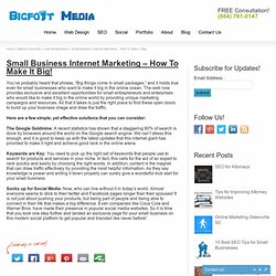 Small Business Internet Marketing – How To Make It Big!