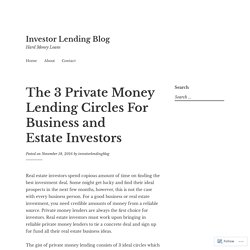 The 3 Private Money Lending Circles For Business and Estate Investors – Investor Lending Blog