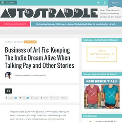Business of Art Fix: Keeping The Indie Dream Alive When Talking Pay and Other Stories
