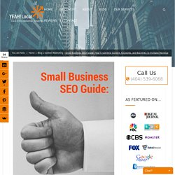Small Business SEO Guide: How to Combine Content, Keywords, and Backlinks to Increase Revenue