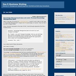 Das E-Business Weblog: Knowledge Management does not exist. Personal Knowledge Management does.