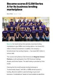 Become scores $12.5M Series A for its business lending marketplace