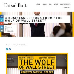 "3 Business Lessons from ""The Wolf of Wall Street"" — Faisal Butt"