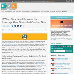 3 Ways Your Small Business Can Leverage User Generated Content Now