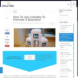 Smarter Ways To Market A Business With LinkedIn