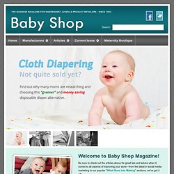 Baby Shop - the trade magazine for the independent juvenile product retailers