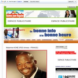 ASCENSION SOCIALE Business Jeune Magazine: Malamine KONÉ (PDG Airness - FRANCE)