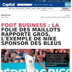 Foot business : la folie des maillots rapporte gros, l'exemple de Nike sponsor des Bleus