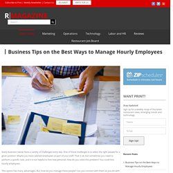 Business Tips on the Best Ways to Manage Hourly Employees