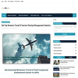 Get Top Business Travel & Tourism Startup Management Industry