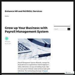 Grow up Your Business with Payroll Management System – Enhance HR and PAYROLL Services