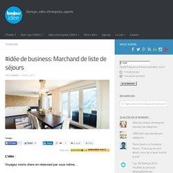 #idée de business: Marchand de liste de séjours