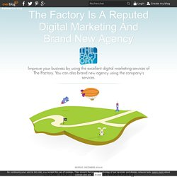 Grow Your Business with Marketing Agencies in Leeds - The Factory Is A Reputed Digital Marketing And Brand New Agency