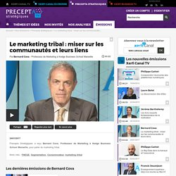 Bernard Cova, Kedge Business School - Le marketing tribal : miser sur les communautés et leurs liens