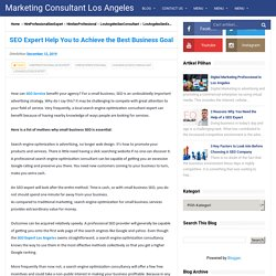 SEO Expert Help You to Achieve the Best Business Goal - Marketing Consultant Los Angeles