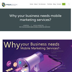 Why your business needs mobile marketing services?
