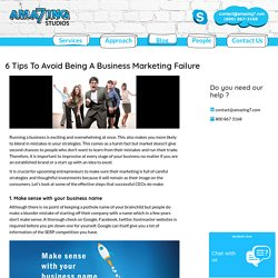 6 Tips To Avoid Being A Business Marketing Failure