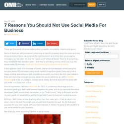 7 Reasons You Should Not Use Social Media For Business - Online Marketing Institute