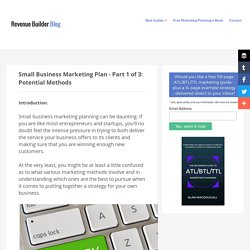 Small Business Marketing Plan - Part 1 of 3: Potential Methods - Revenue Builder Blog