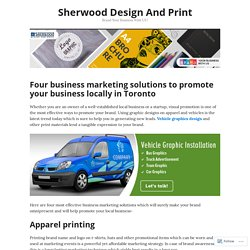 Four business marketing solutions to promote your business locally in Toronto – Sherwood Design And Print