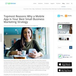 Topmost Reasons Why a Mobile App Is Your Best Small Business Marketing Strategy